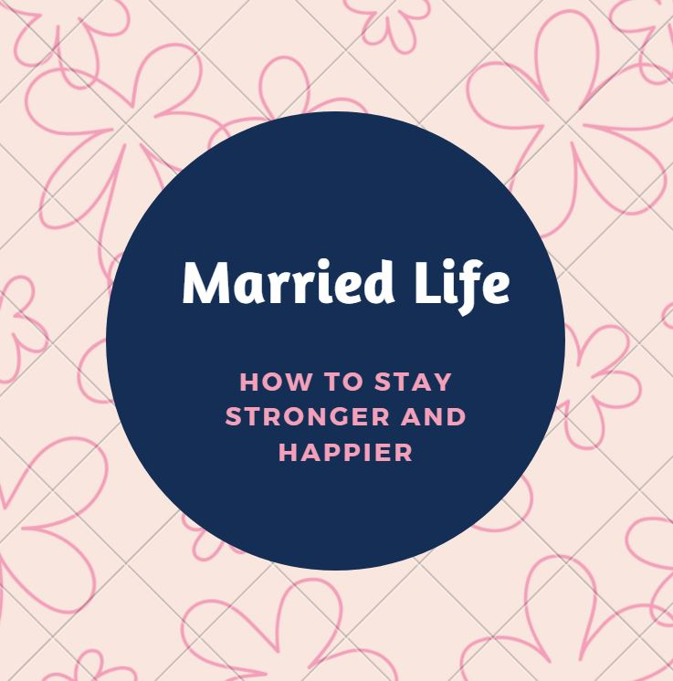 THE SECRET TO A STRONGER AND HAPPIER MARRIED LIFE