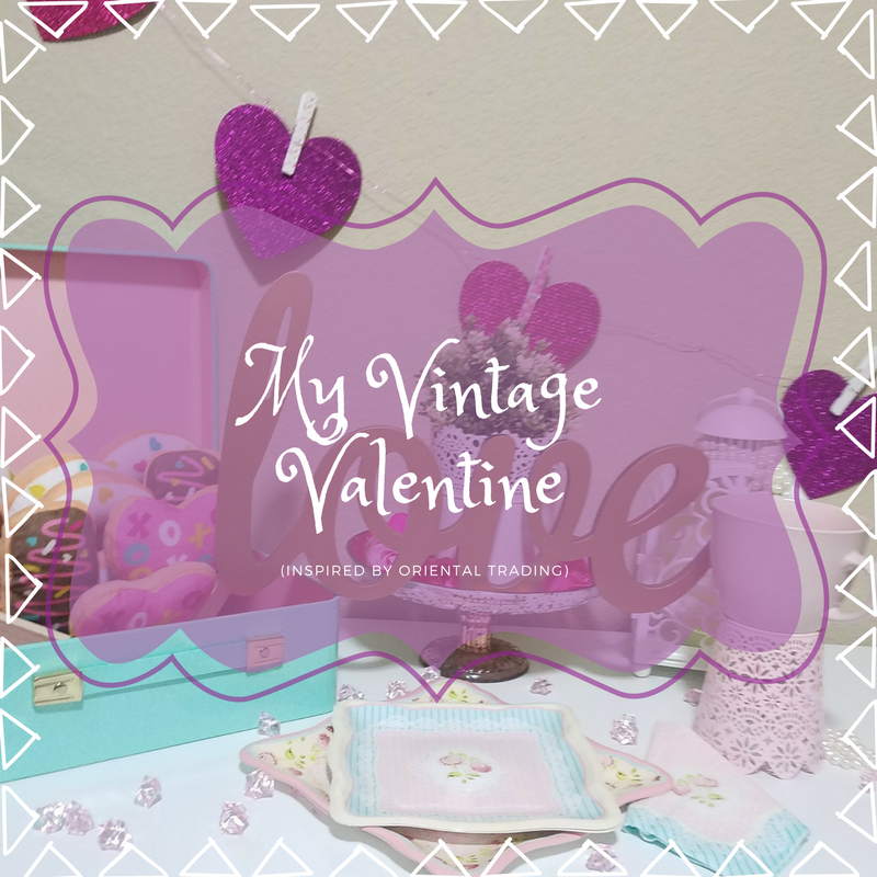 MY VINTAGE VALENTINE WITH ORIENTAL TRADING