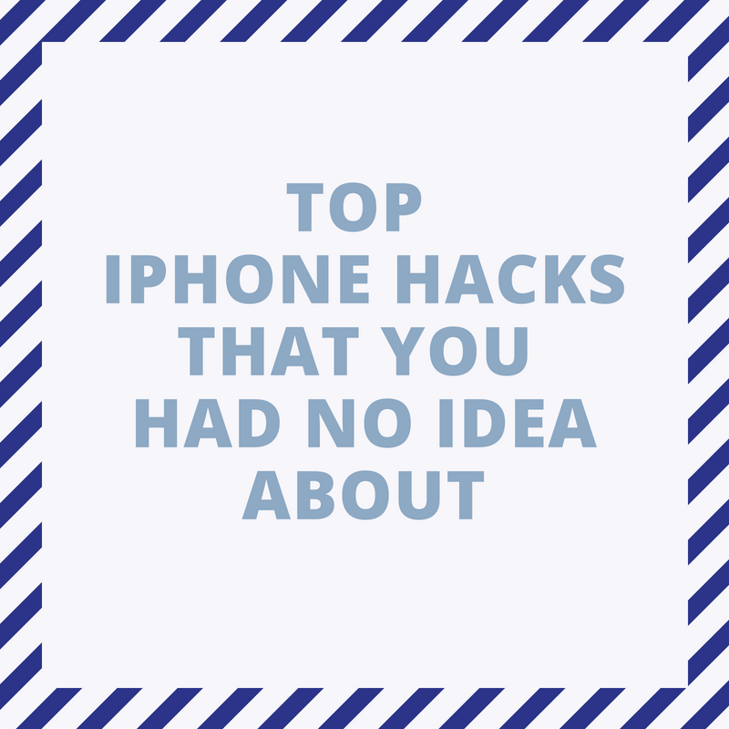 TOP IPHONE HACKS THAT YOU HAD NO IDEA ABOUT