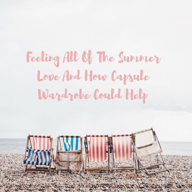 Feeling All Of The Summer Love And How Capsule Wardrobe Could Help