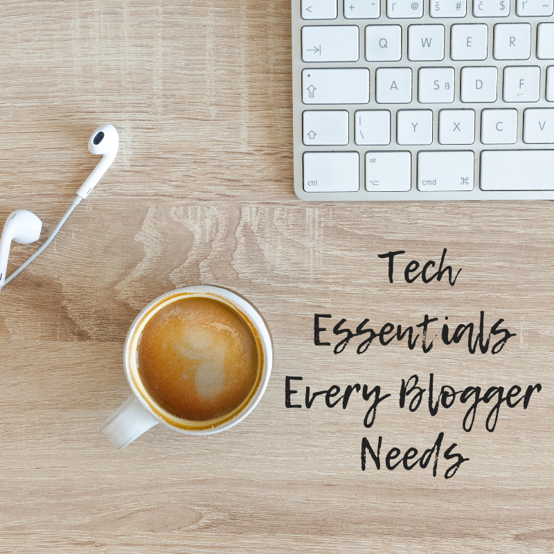 Tech Essentials Every Blogger Needs